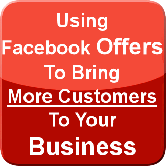 Using Facebook Offers To Bring More Customers To Your Business
