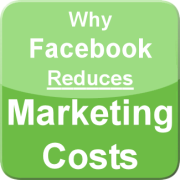 Why Facebook Reduces Marketing Costs